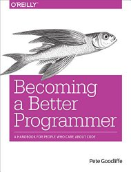 Becoming a Better Programmer, Pete Goodliffe