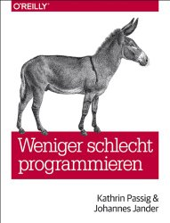 Weniger Schlecht Programmieren, Kathrin Passig und Johannes Jander